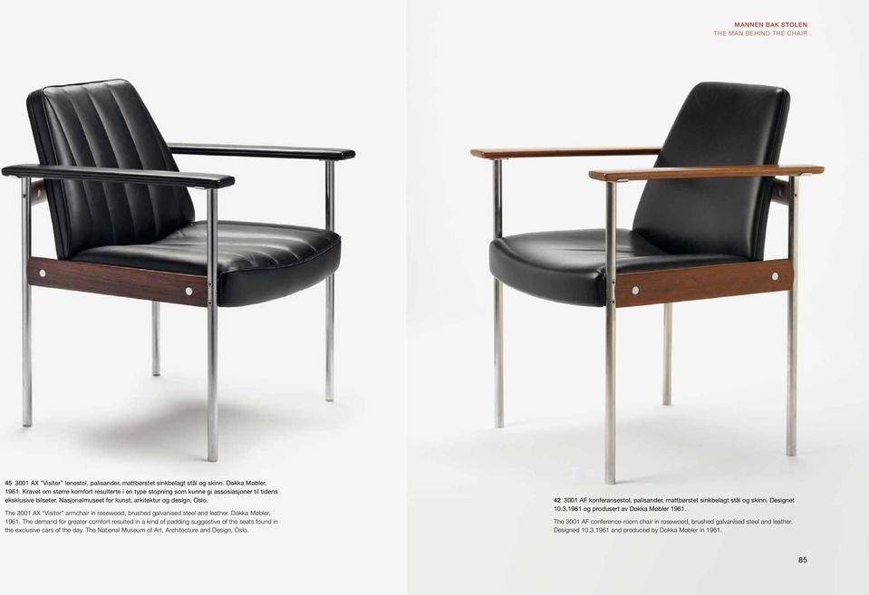 The 3001 AX Visitor armchair in rosewood, brushed galvanised steel and leather. Dokka Møbler, 1961.