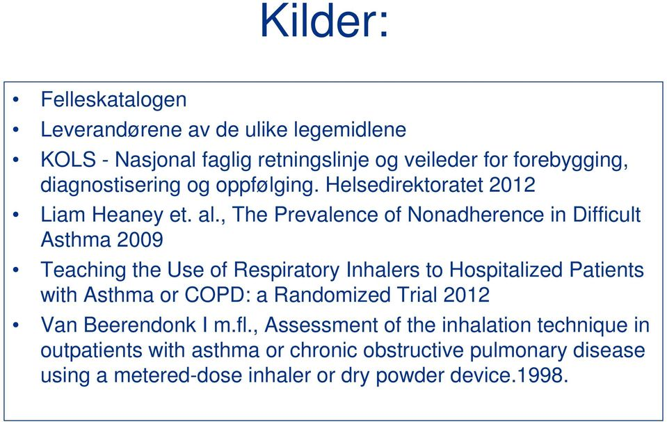 , The Prevalence of Nonadherence in Difficult Asthma 2009 Teaching the Use of Respiratory Inhalers to Hospitalized Patients with Asthma or