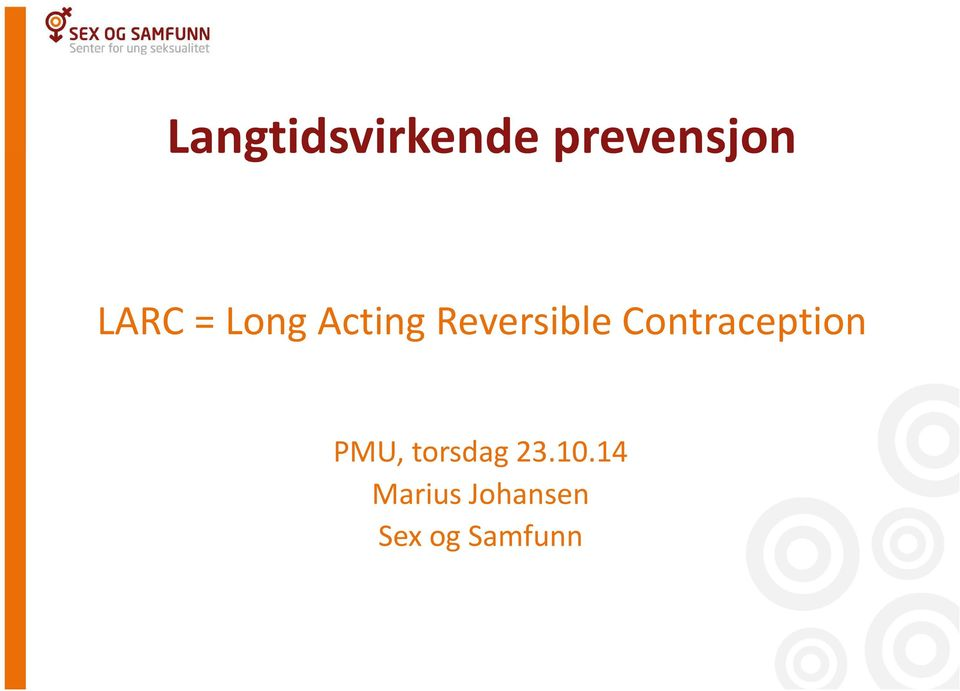 Contraception PMU, torsdag 23.