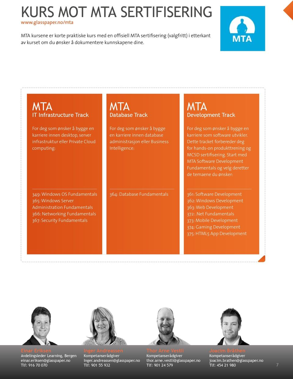 database administrasjon eller Business Intelligence: MTa Development Track For deg som ønsker å bygge en karriere som software utvikler.
