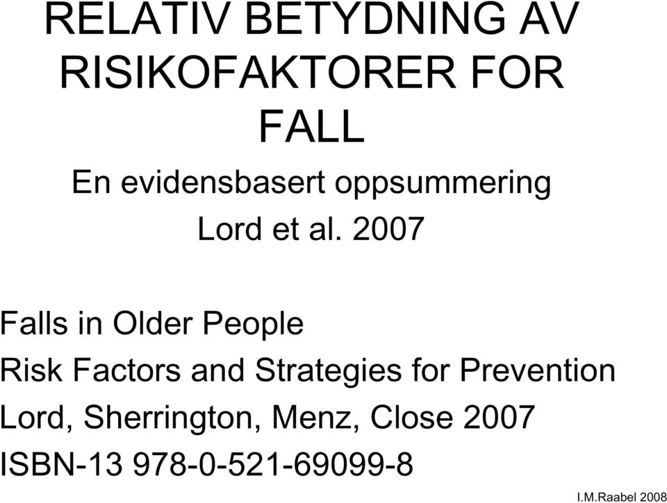 2007 Falls in Older People Risk Factors and Strategies