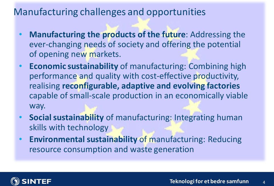 Economic sustainability of manufacturing: Combining high performance and quality with cost-effective productivity, realising reconfigurable, adaptive