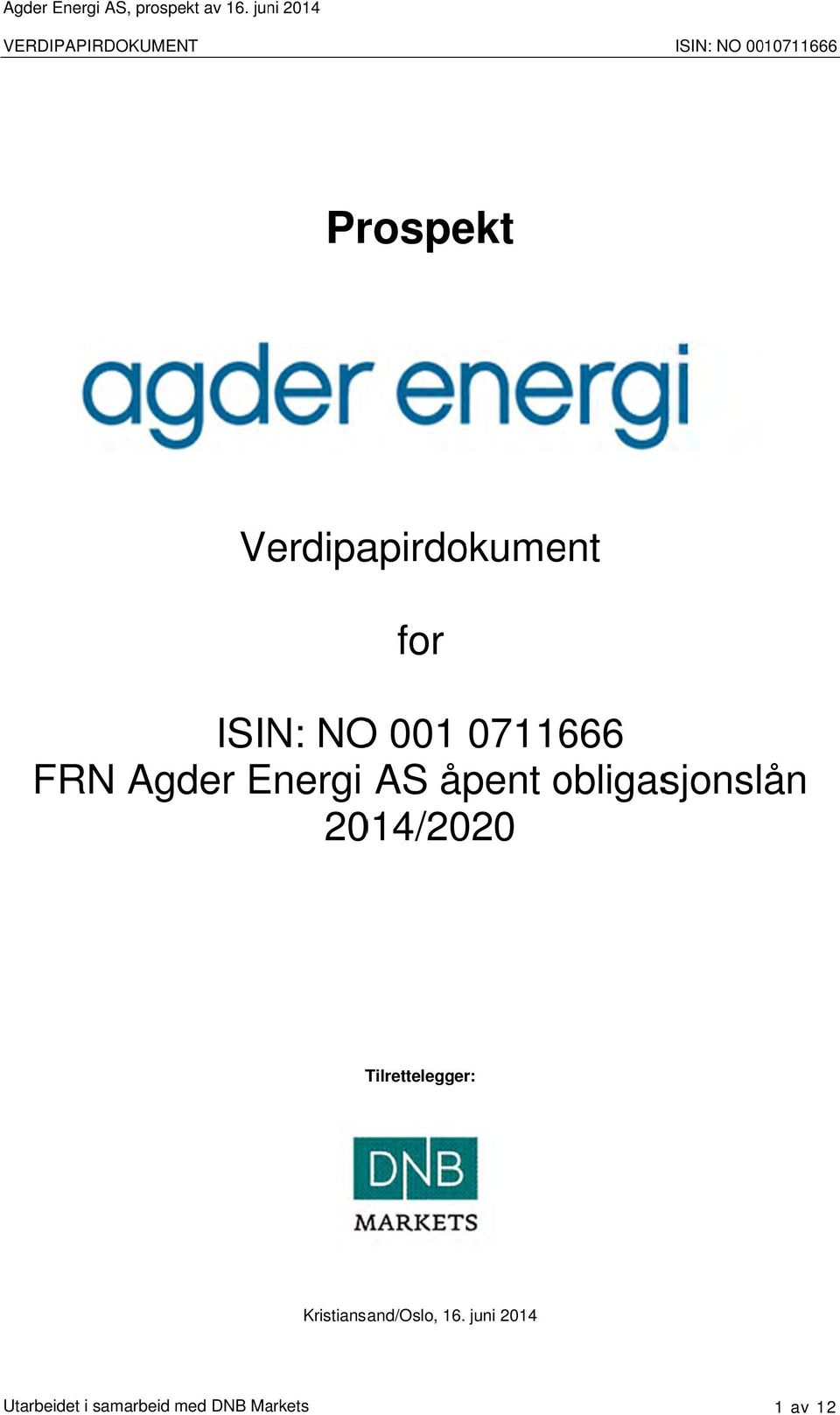 Verdipapirdokument for ISIN: NO 001 0711666 FRN Agder Energi AS åpent