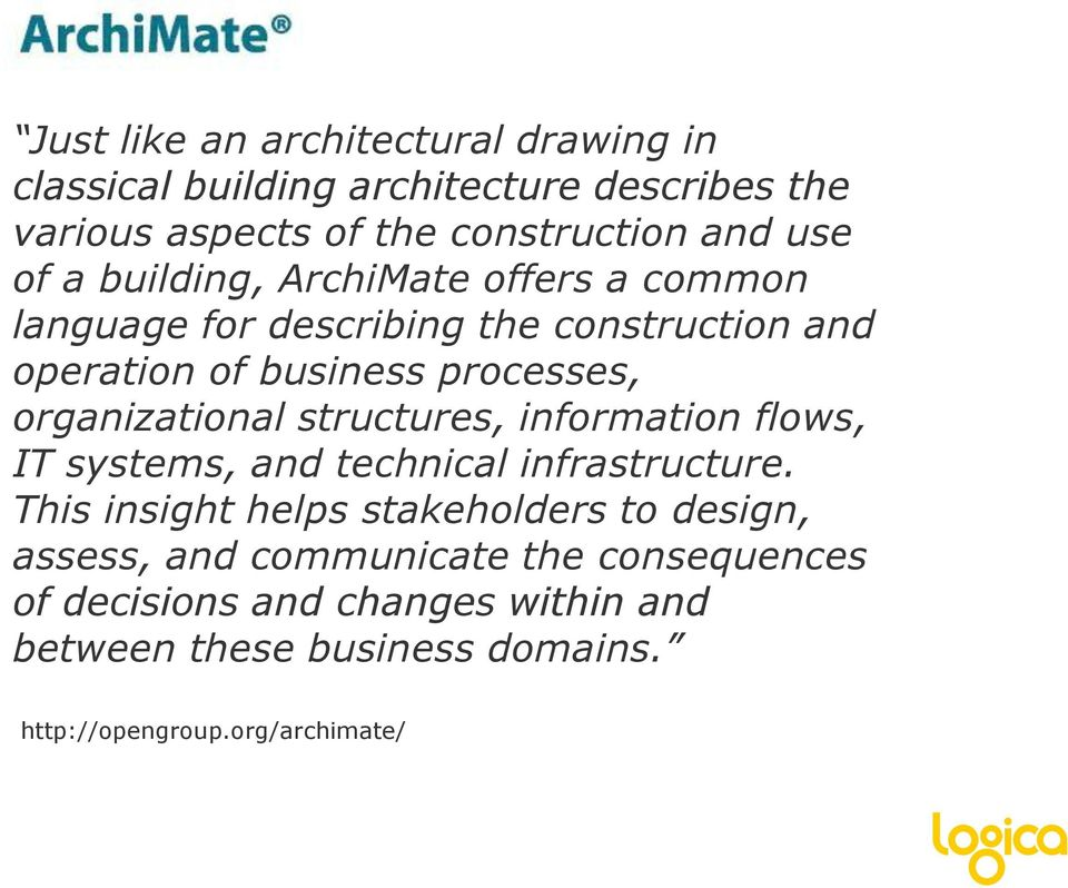 organizational structures, information flows, IT systems, and technical infrastructure.