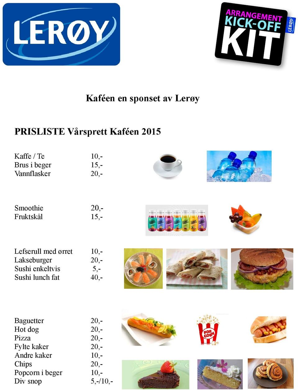 Lakseburger 20,- Sushi enkeltvis 5,- Sushi lunch fat 40,- Baguetter 20,- Hot dog 20,-