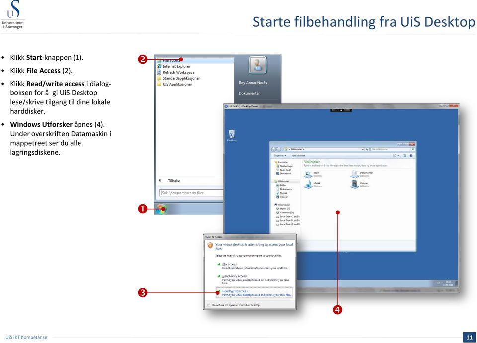 Klikk Read/write access i dialogboksen for å gi UiS Desktop lese/skrive