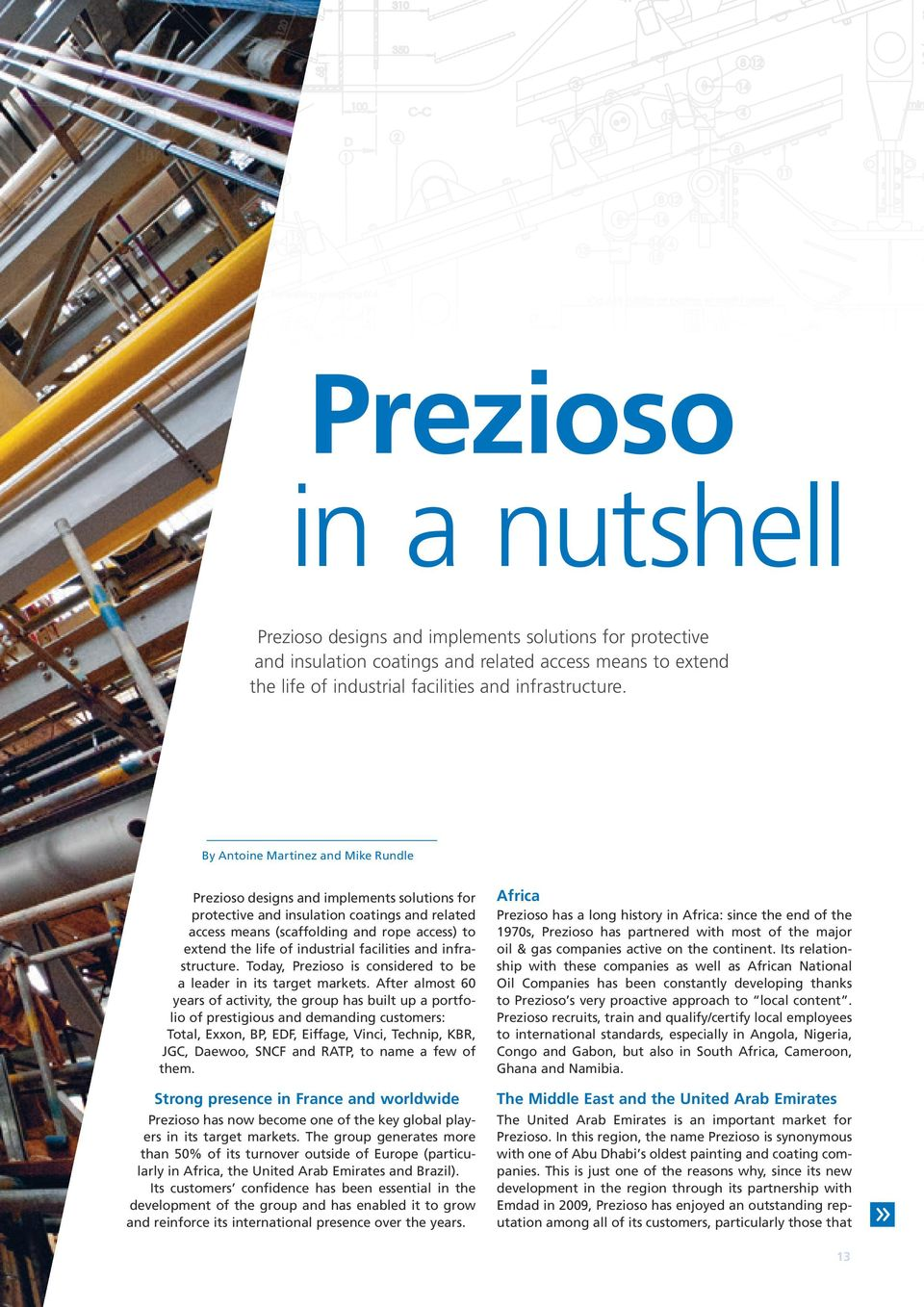 industrial facilities and infrastructure. Today, Prezioso is considered to be a leader in its target markets.
