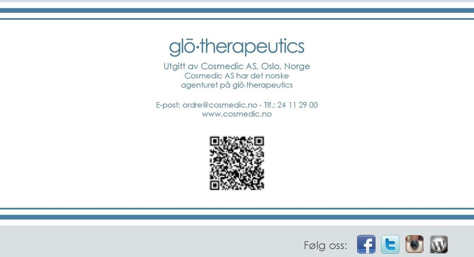 glō therapeutics E-post: ordre@cosmedic.