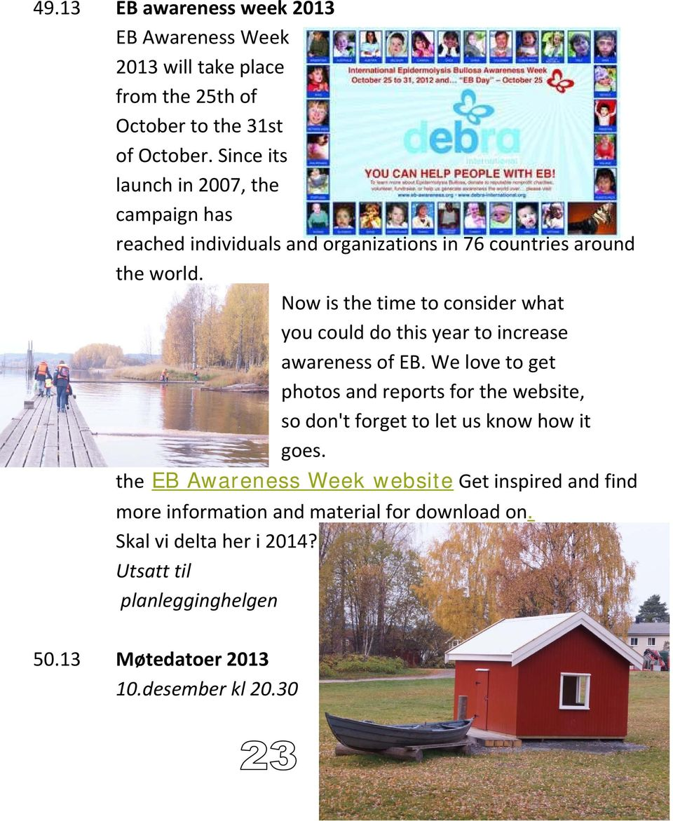 Now is the time to consider what you could do this year to increase awareness of EB.