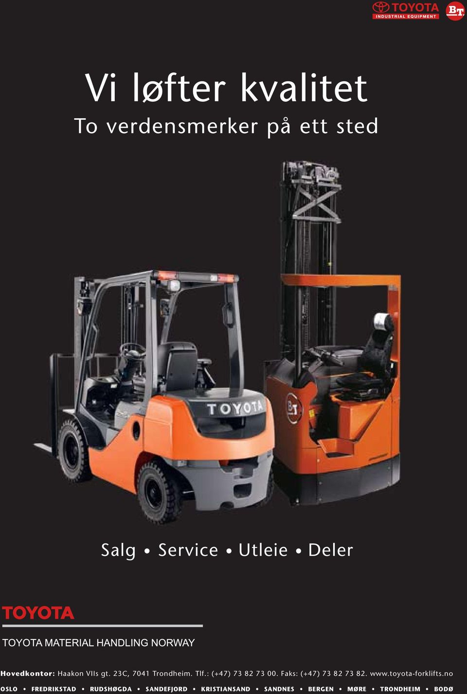 : (+47) 73 82 73 00. Faks: (+47) 73 82 73 82. www.toyota-forklifts.