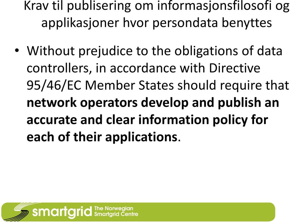 with Directive 95/46/EC Member States should require that network operators