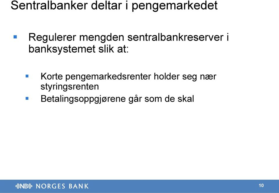 at: Korte pengemarkedsrenter holder seg nær