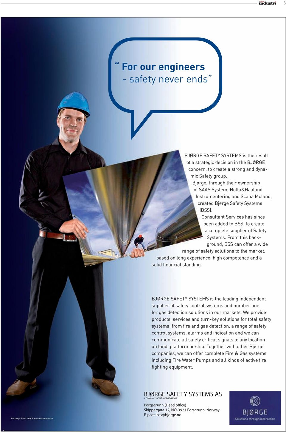 Consultant Services has since been added to BSS, to create a complete supplier of Safety Systems.