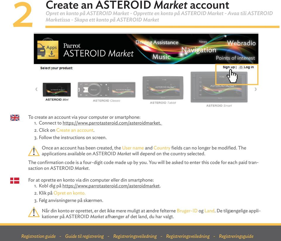 Once an account has been created, the User name and Country fields can no longer be modified. The applications available on ASTEROID Market will depend on the country selected.