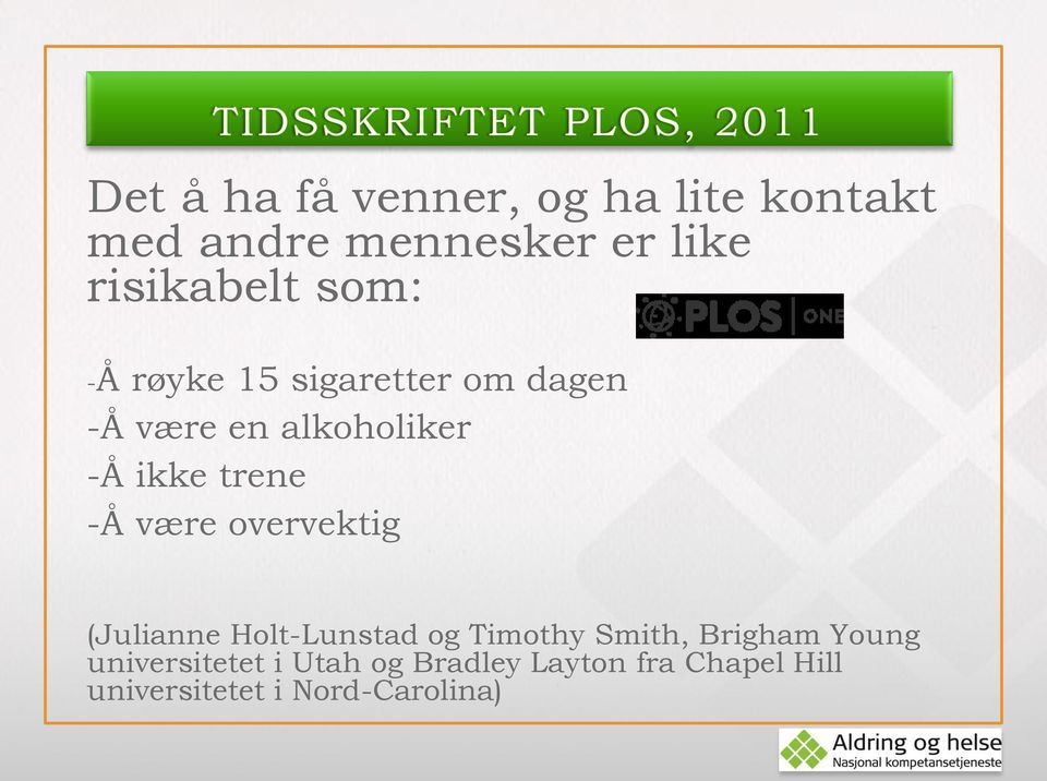 være overvektig (Julianne Holt-Lunstad og Timothy Smith, Brigham Young