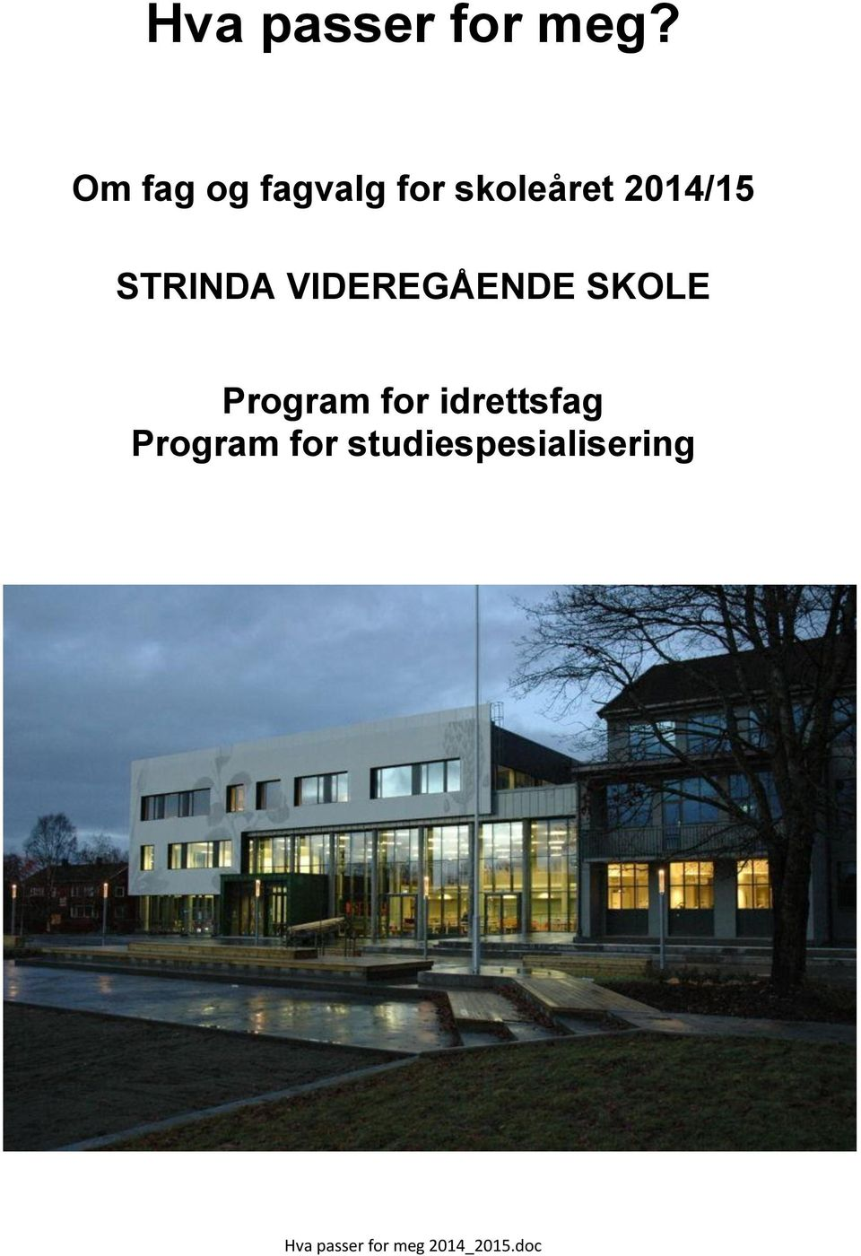 STRINDA VIDEREGÅENDE SKOLE Program for