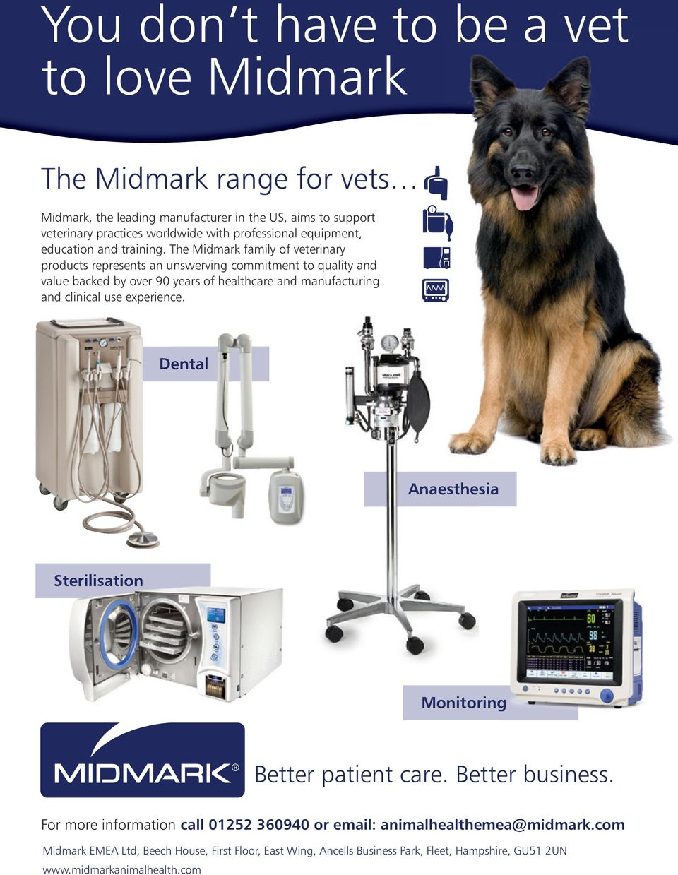The Midmark family of veterinary products represents an unswerving commitment to quality and value backed by over 90 years of healthcare and manufacturing and clinical use
