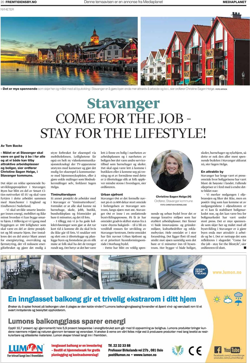 i, sier ordfører Christine Sagen Helgø. FOTO: ISTOCK Stavanger COME FOR THE JOB - STAY FOR THE LIFESTYLE!