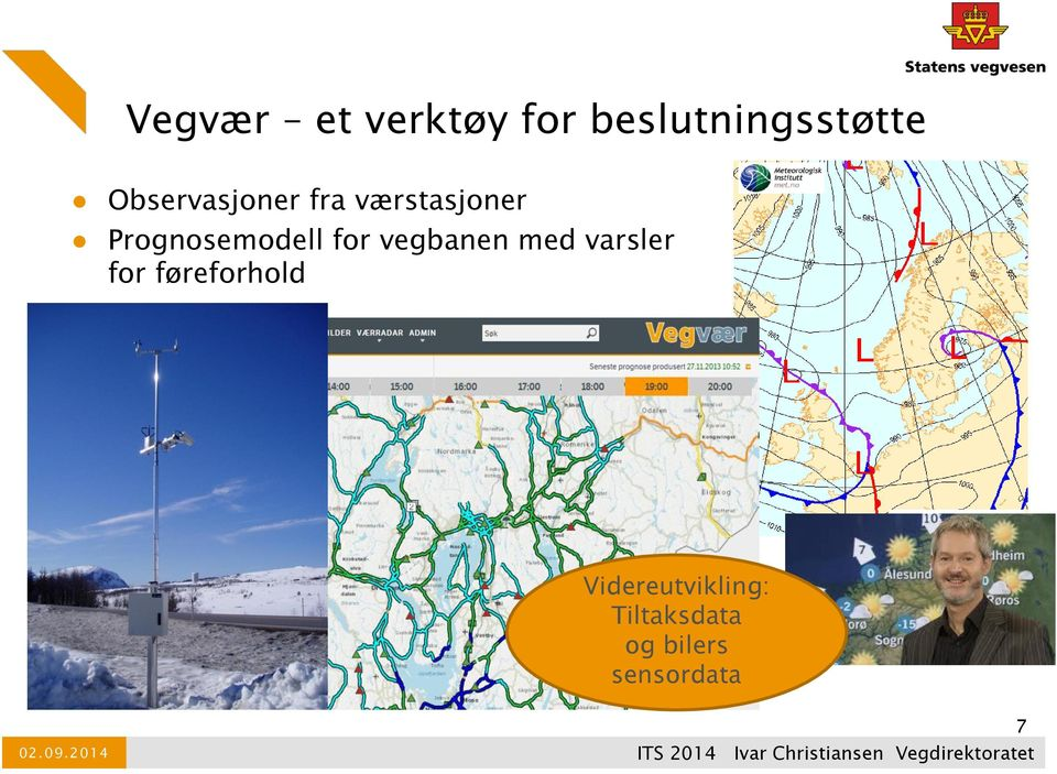 Prognosemodell for vegbanen med varsler for