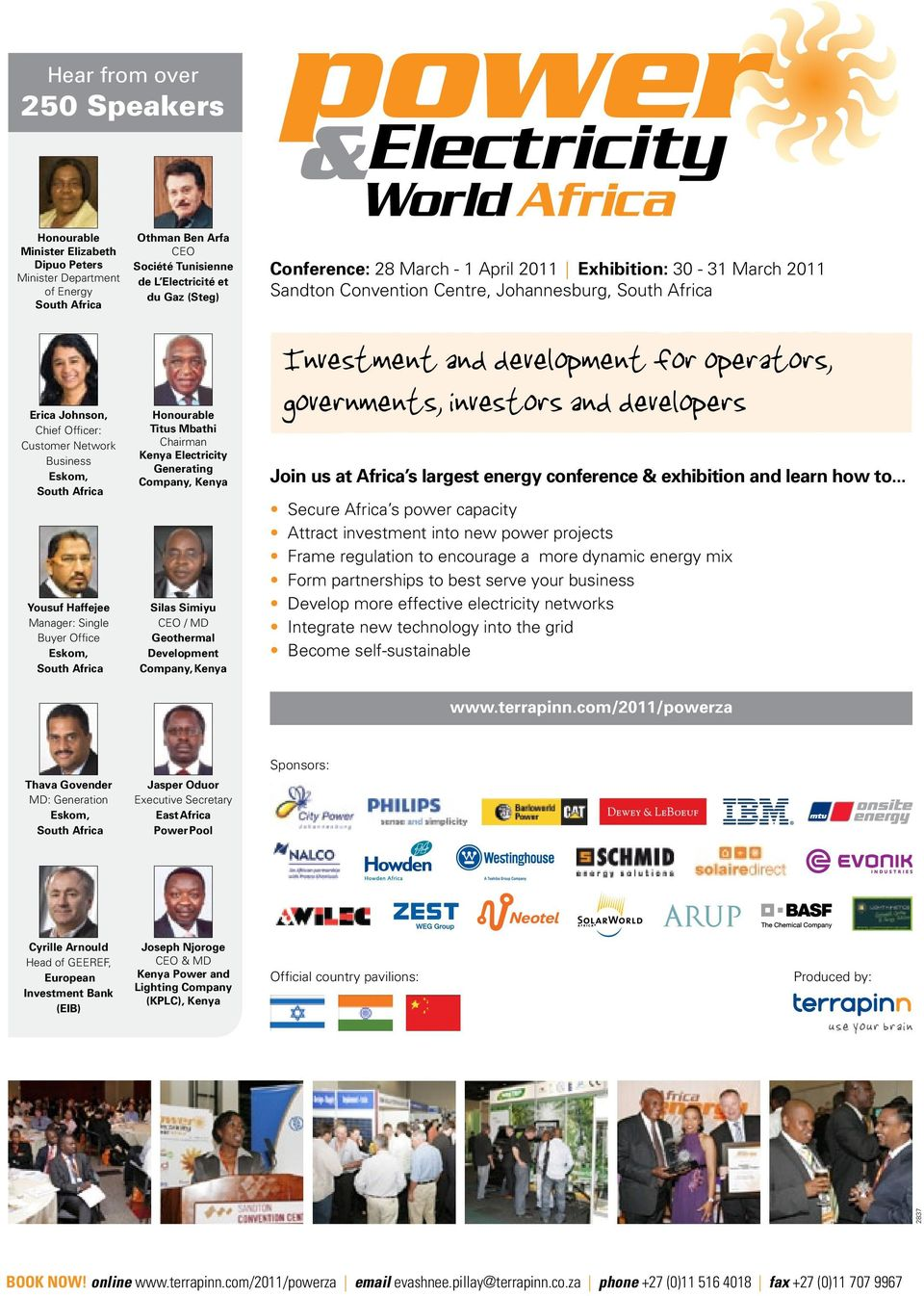 Company, Kenya Silas Simiyu CEO / MD Geothermal Development Company, Kenya Conference: 28 March - 1 April 2011 Exhibition: 30-31 March 2011 Sandton Convention Centre, Johannesburg, South Africa