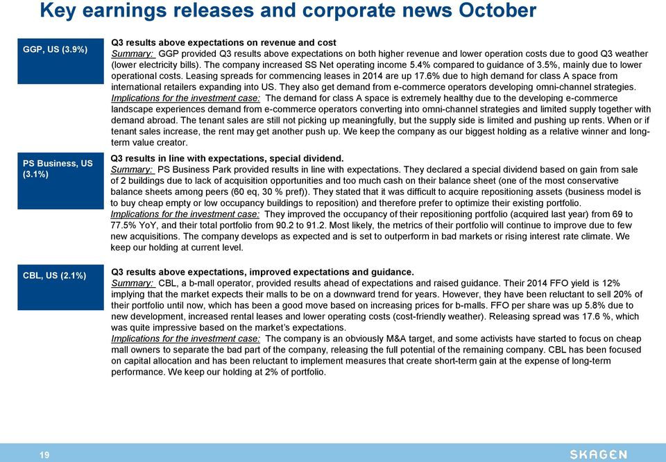 bills). The company increased SS Net operating income 5.4% compared to guidance of 3.5%, mainly due to lower operational costs. Leasing spreads for commencing leases in 2014 are up 17.