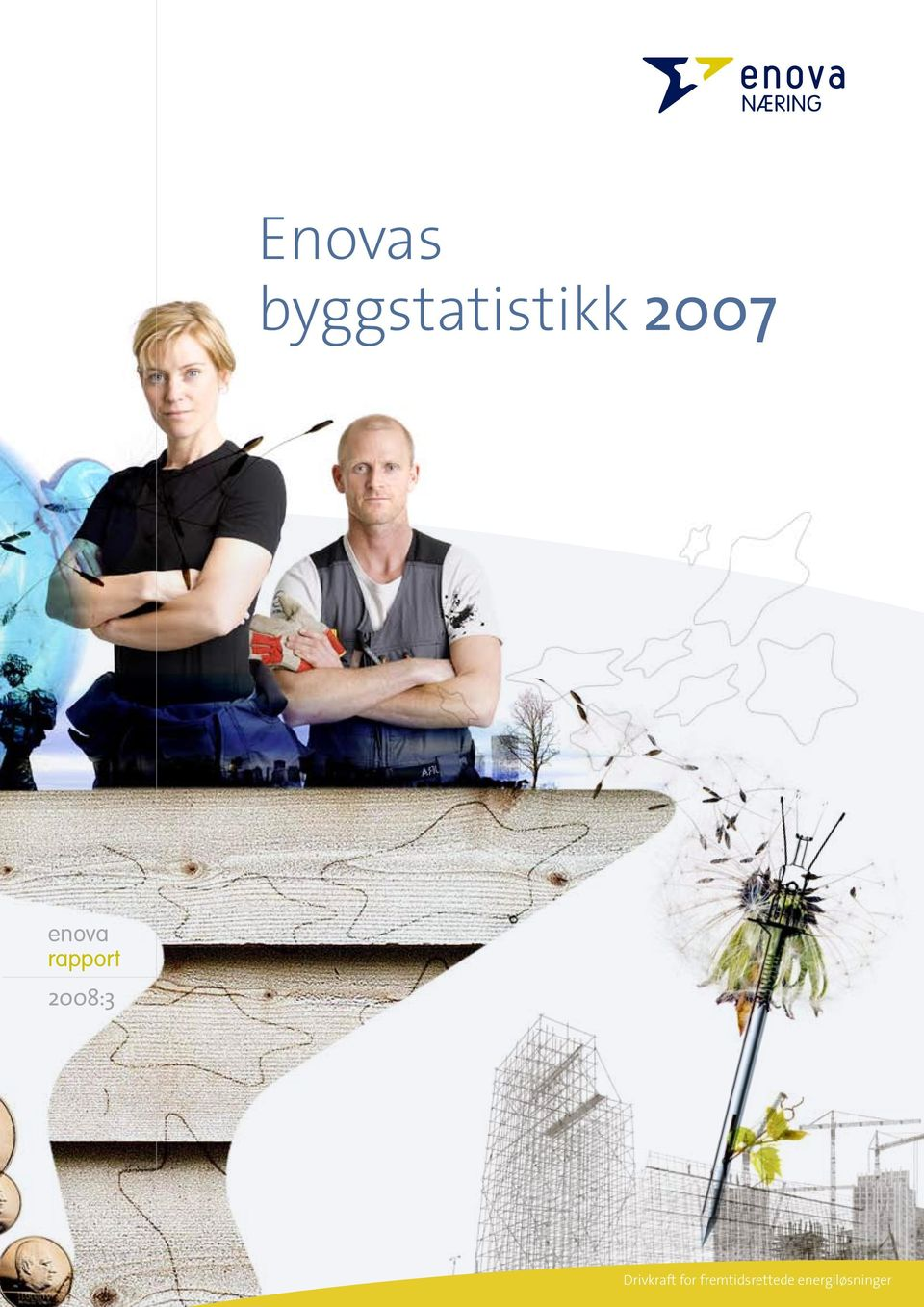 2008:3 Drivkraft for
