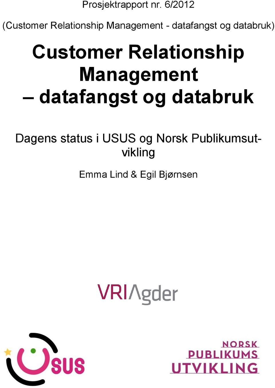 og databruk) Customer Relationship Management