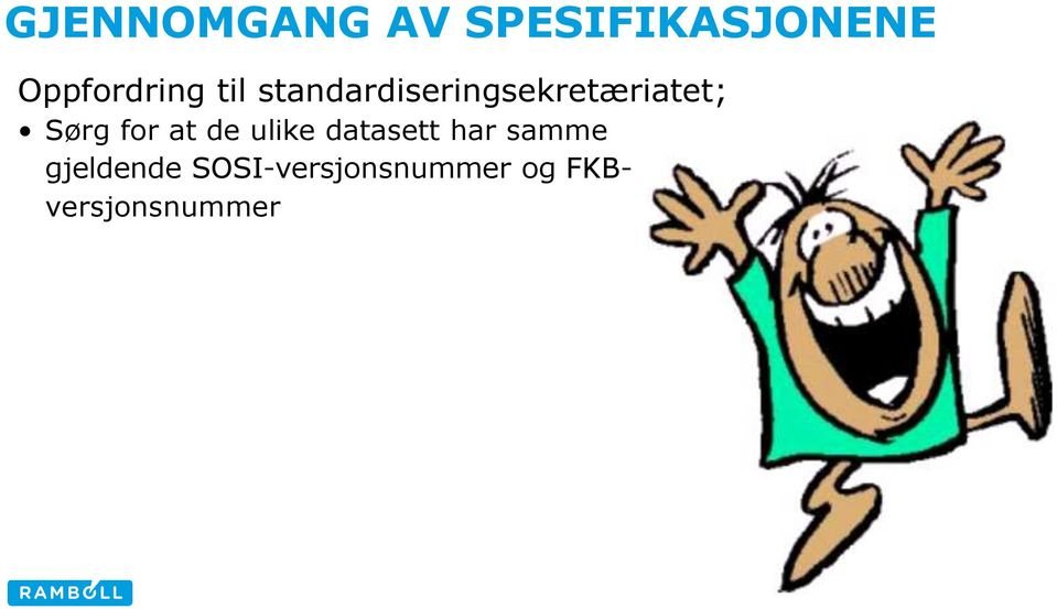standardiseringsekretæriatet; Sørg for at