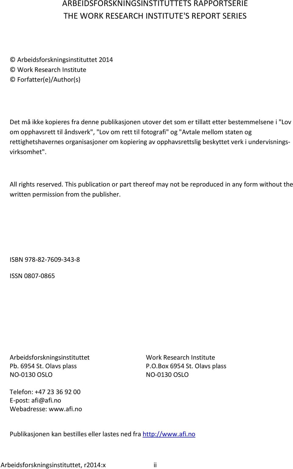 "pphavsrettslig beskyttet verk i undervisningsvirksmhet"". All rights reserved. This publicatin r part theref may nt be reprduced in any frm withut the written permissin frm the publisher."