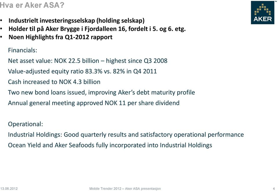 82% in Q4 2011 Cash increased to NOK 4.