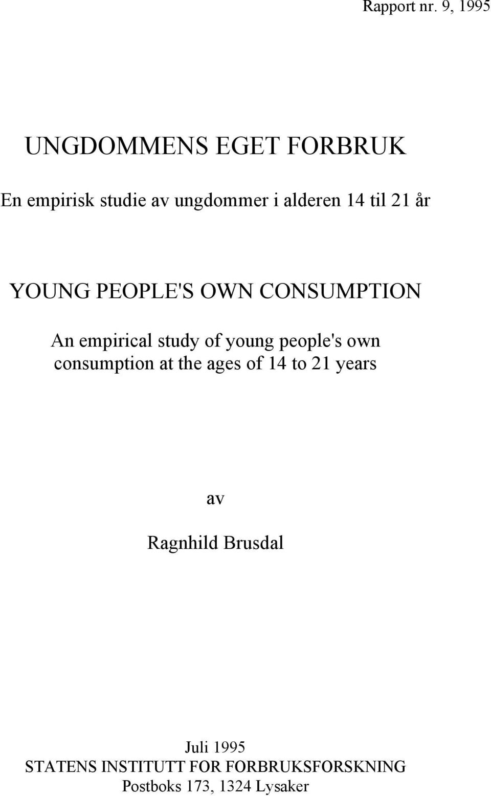 til 21 år YOUNG PEOPLE'S OWN CONSUMPTION An empirical study of young people's