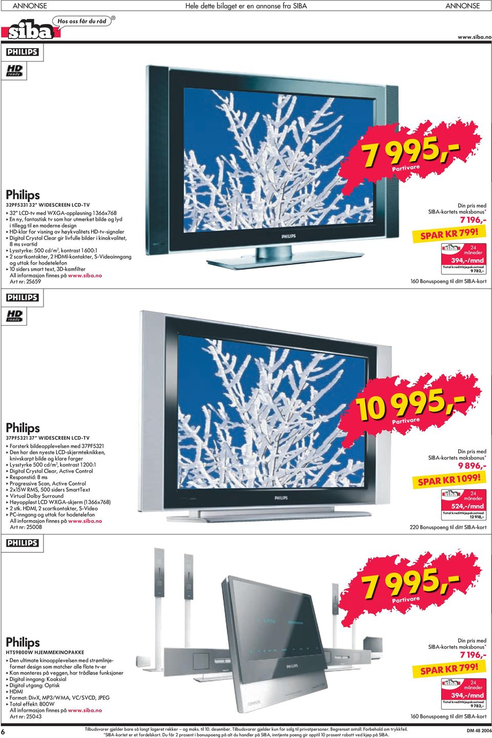 HDMI-kontakter, S-Videoinngang og uttak for hodetelefon apple 10 siders smart text, 3D-kamfilter Art nr: 25659 7 196,- SPAR KR 799!