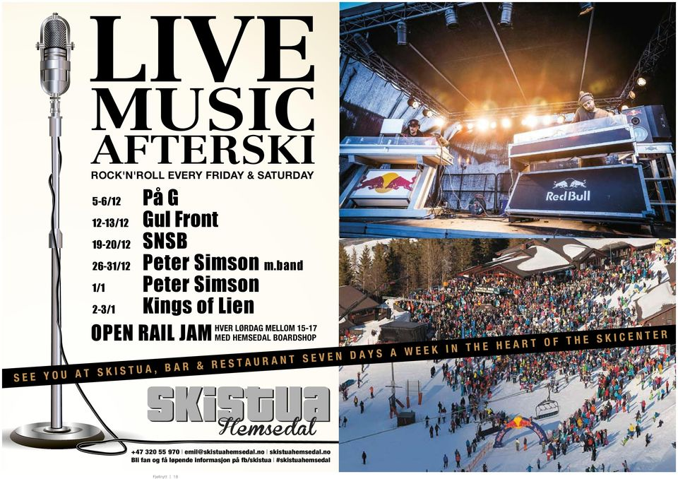 band 1/1 Peter Simson 2-3/1 Kings of Lien OPEN RAIL JAM HVER LØRDAG MELLOM 15-17 MED HEMSEDAL BOARDSHOP SEE YOU AT