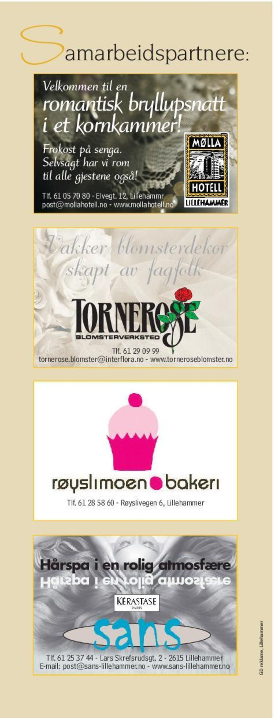 61 29 09 99 tornerose.blomster@interflora.no - www.torneroseblomster.no Tlf.