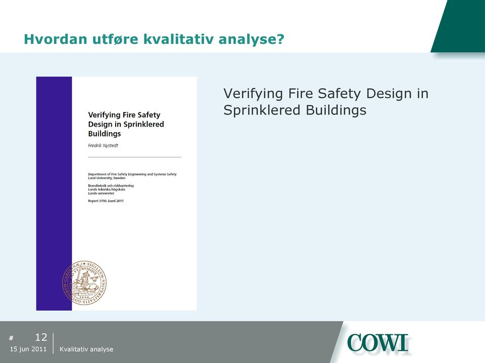 Verifying Fire Safety