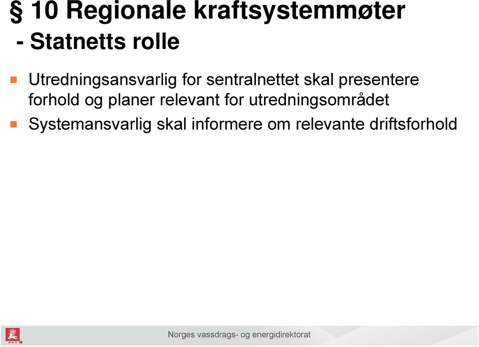 presentere forhold og planer relevant for