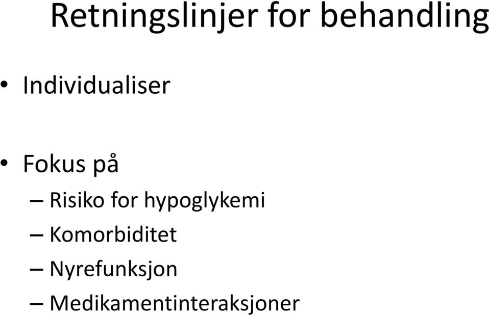 for hypoglykemi Komorbiditet