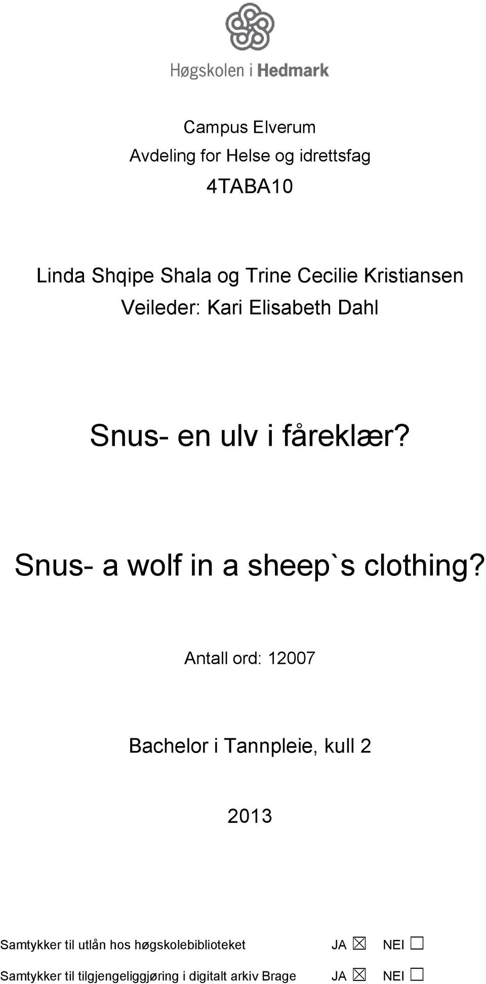 Snus- a wolf in a sheep`s clothing?