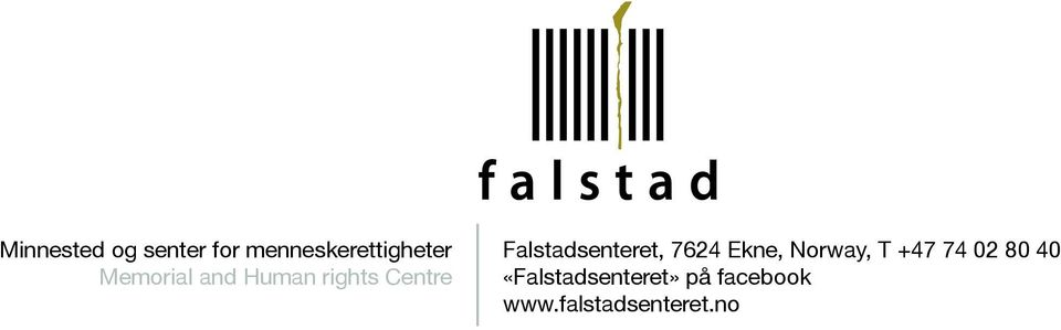 Falstadsenteret, 7624 Ekne, Norway, T +47 74