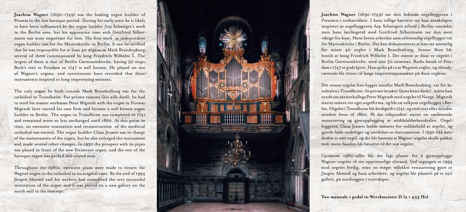 His first work as independent organ builder was for the Marienkirche in Berlin.