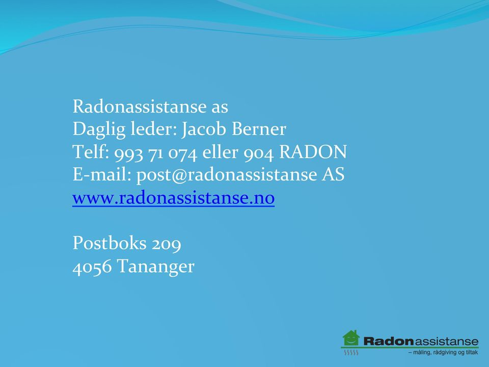 E- mail: post@radonassistanse AS www.