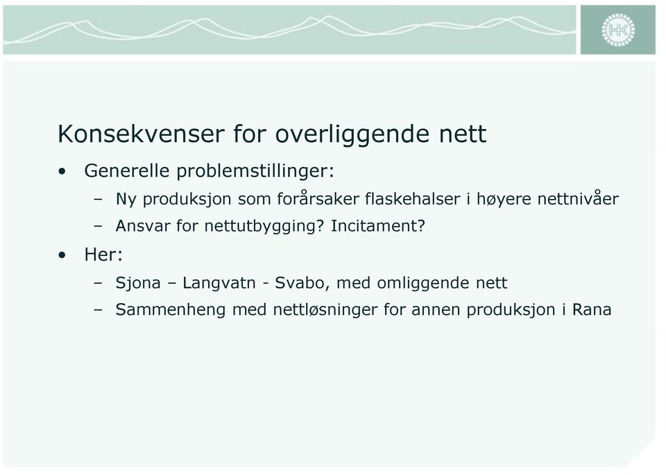 Ansvar for nettutbygging? Incitament?