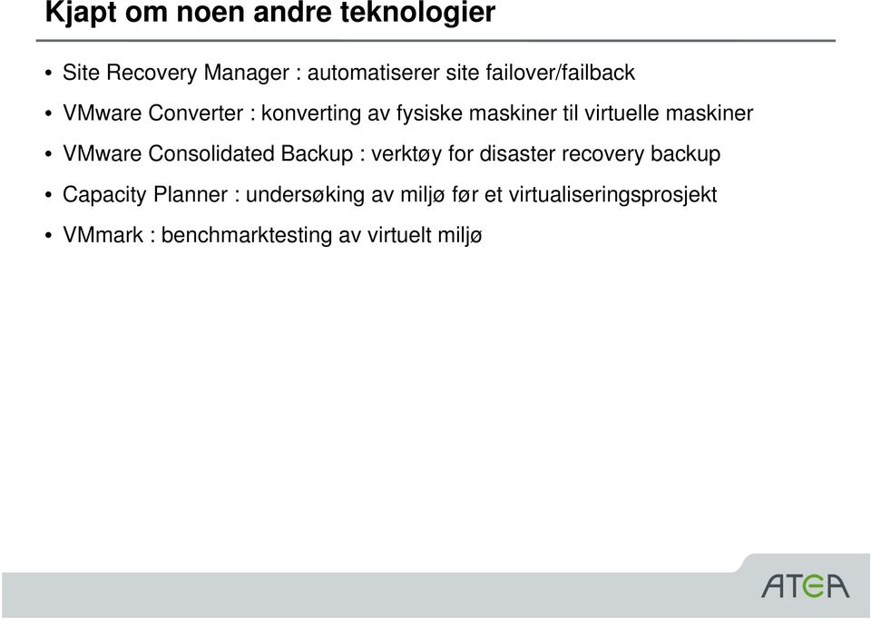 maskiner VMware Consolidated Backup : verktøy for disaster recovery backup Capacity
