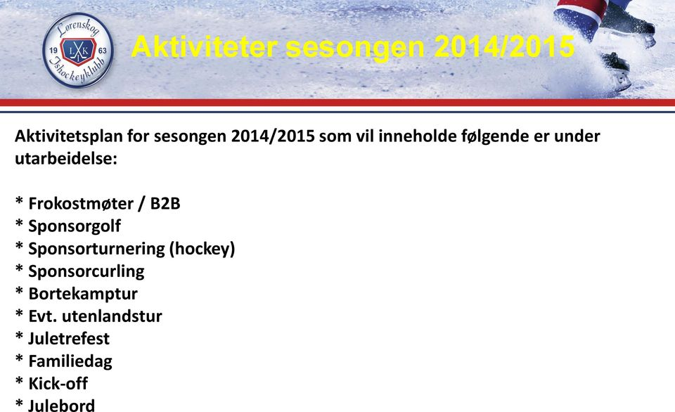 * Sponsorgolf * Sponsorturnering (hockey) * Sponsorcurling *