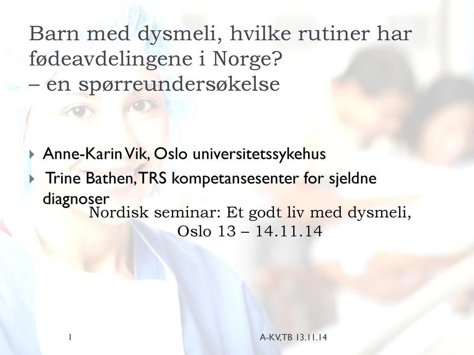 Trine Bathen, TRS kompetansesenter for sjeldne diagnoser Nordisk