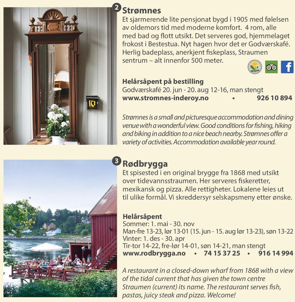 stromnes-inderoy.no 926 10 894 Strømnes is a small and picturesque accommodation and dining venue with a wonderful view.