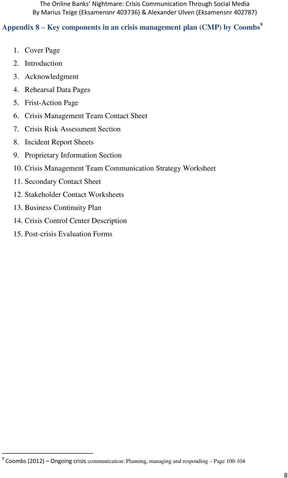 Proprietary Information Section 10. Crisis Management Team Communication Strategy Worksheet 11. Secondary Contact Sheet 12.