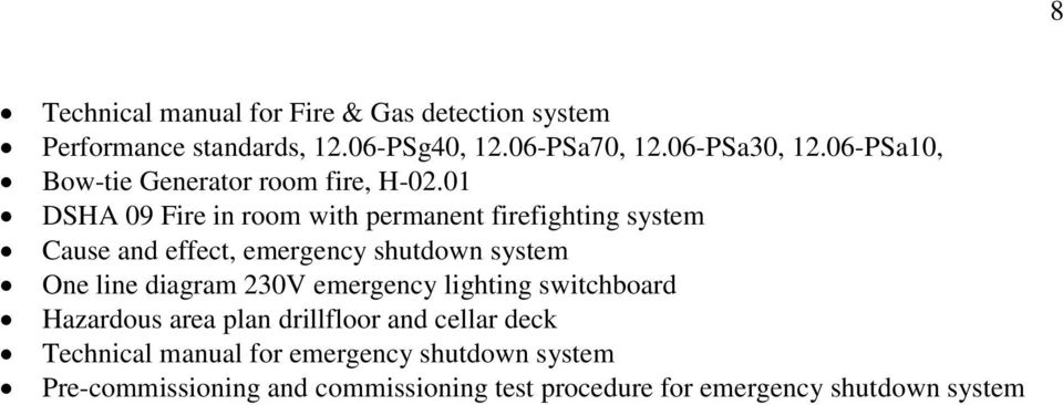 01 DSHA 09 Fire in room with permanent firefighting system Cause and effect, emergency shutdown system One line diagram