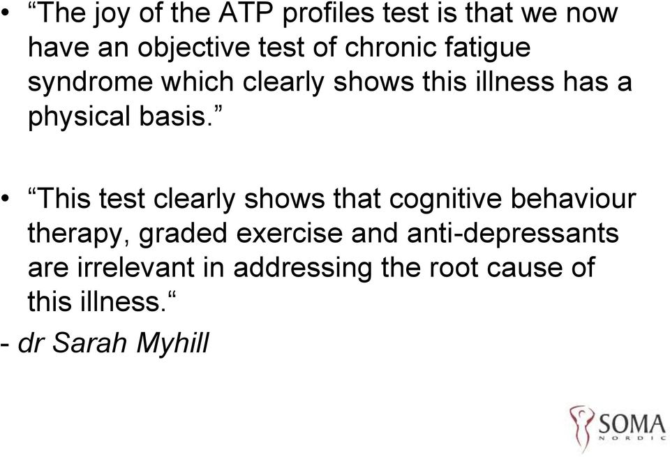 This test clearly shows that cognitive behaviour therapy, graded exercise and