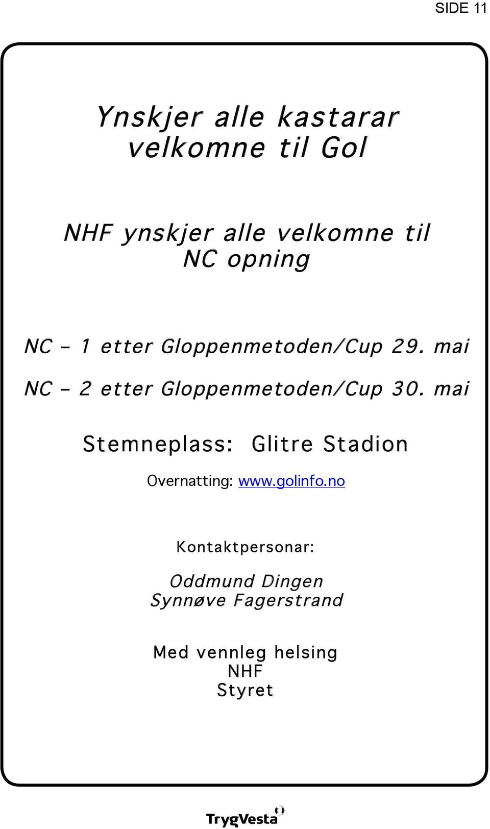 mai NC 2 etter Gloppenmetoden/Cup 30.